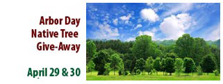Arbor Day Native Tree Give-Away April 24 & 25